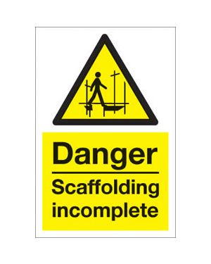 Scaffolding Incomplete Sign 200 x 300MM