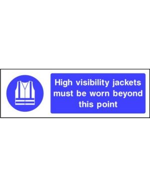 Mandatory: High Visibility Jackets Must Be Worn Beyond This Point