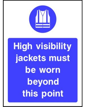 Warning: High Visibility Jackets Must Be Worn Beyond This Point