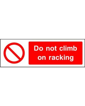 Prohibition: Do Not Climb On Racking