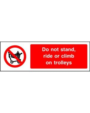 Prohibition: Do Not Stand Ride Or Climb On Trolleys