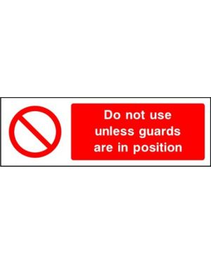 Prohibition: Do Not Use Unless Guards Are In Position