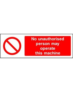 SSPROHM0003 | Prohibition: no unauthorised person may operate this machine