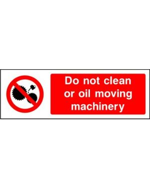 SSPROHM0008 | Prohibition: do not clean or oil moving machinery