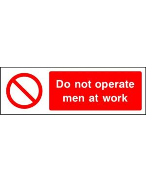 Prohibition: Do Not Operate Men At Work