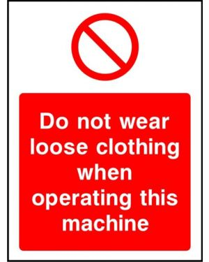 Prohibition: Do Not Wear Loose Clothing When Operating This Machine