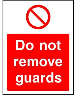 Prohibition: Do Not Remove Guards