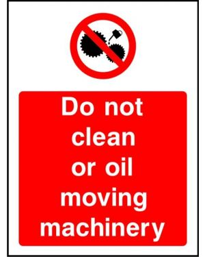 Prohibition: Do Not Clean Or Oil Moving Machinery