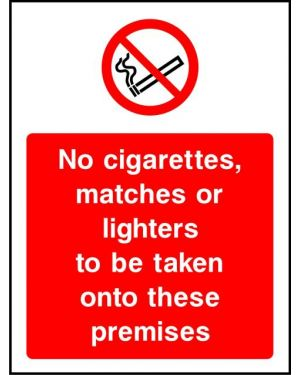 Prohibition: No Cigerettes, Matches Or Lighters To Be Taken...
